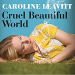 Cruel Beautiful World audio book cover By Caroline Leavitt Narrated by Xe Sands audiobook